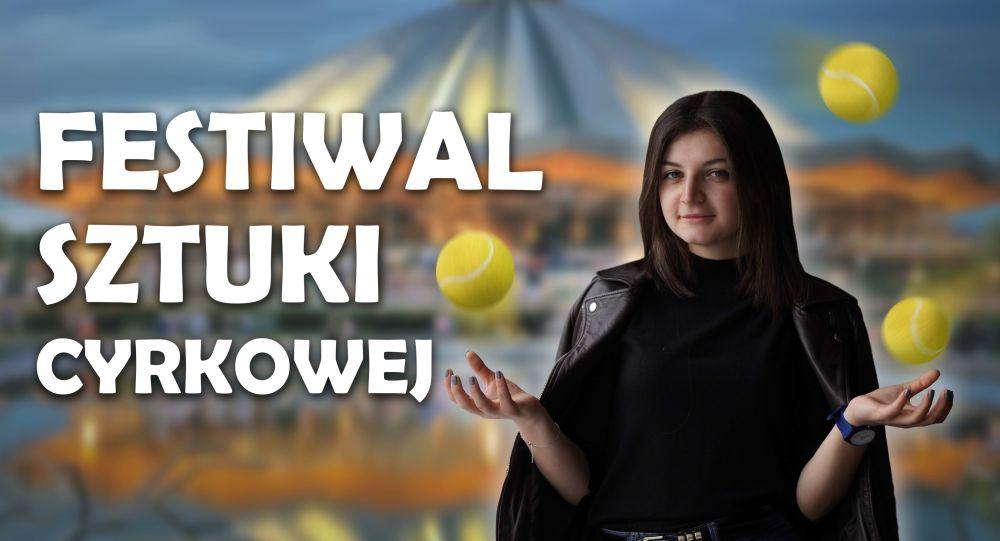 Festiwal Sztuki Cyrkowej.