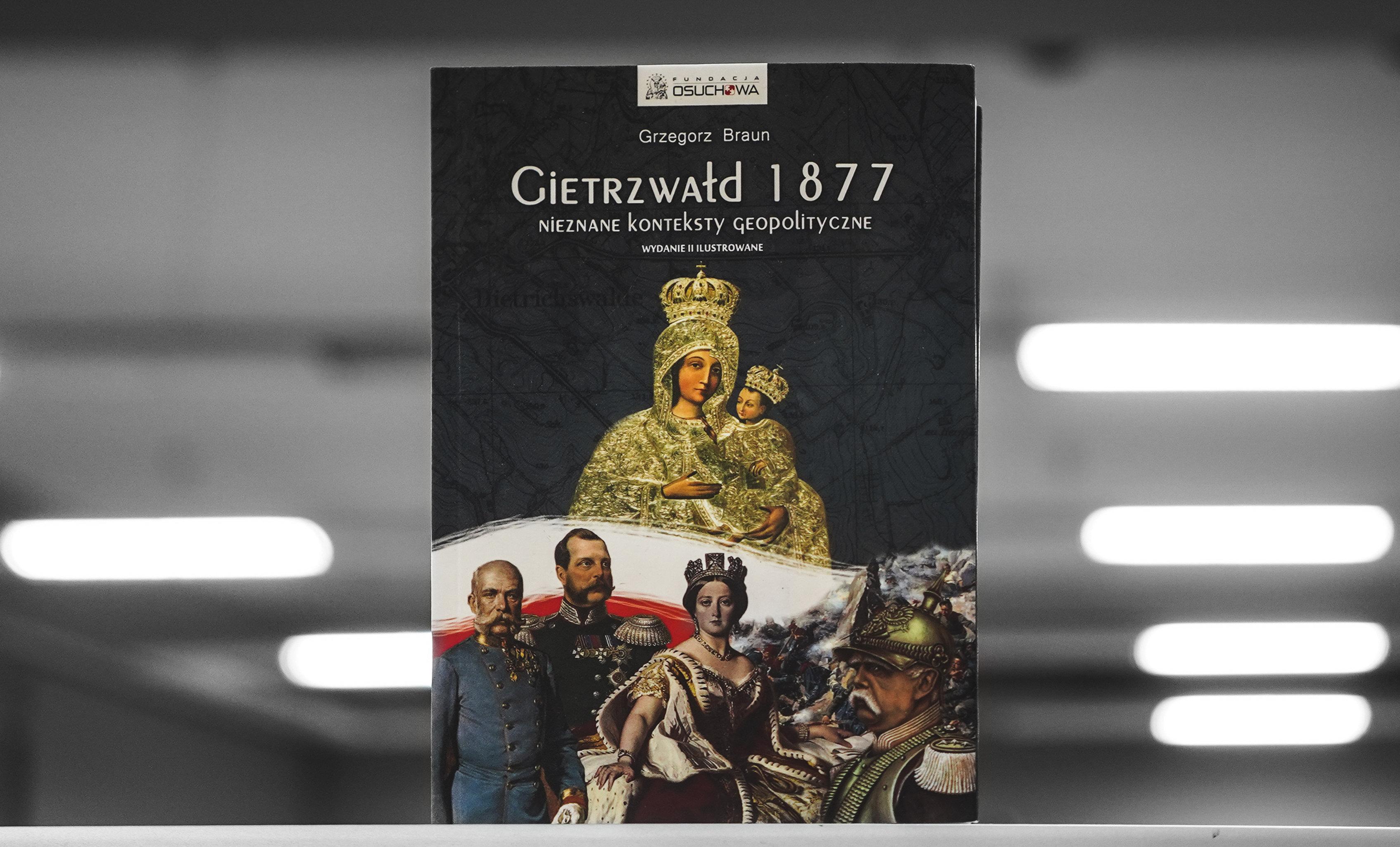 """Grzegorz Braun. """"Gietrzwałd 1877. Nieznane konteksty geopolityczne."""