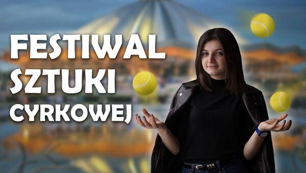 Festiwal Sztuki Cyrkowej - Sputnik Polska