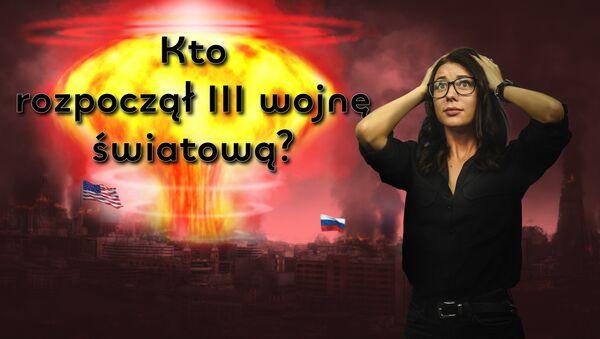 Zatrważające scenariusze III wojny światowej - Sputnik Polska